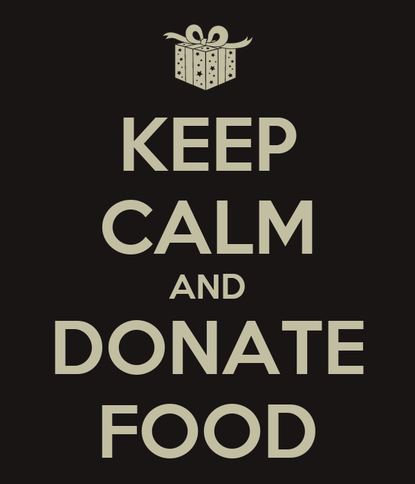 KEEP CALM AND DONATE FOOD