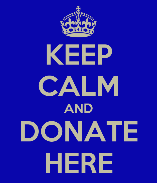 KEEP CALM AND DONATE HERE