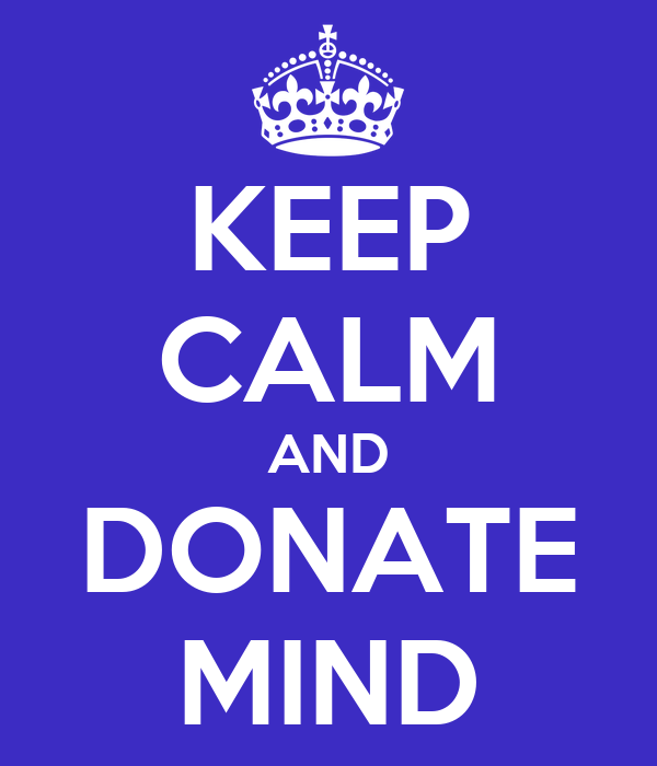 KEEP CALM AND DONATE MIND