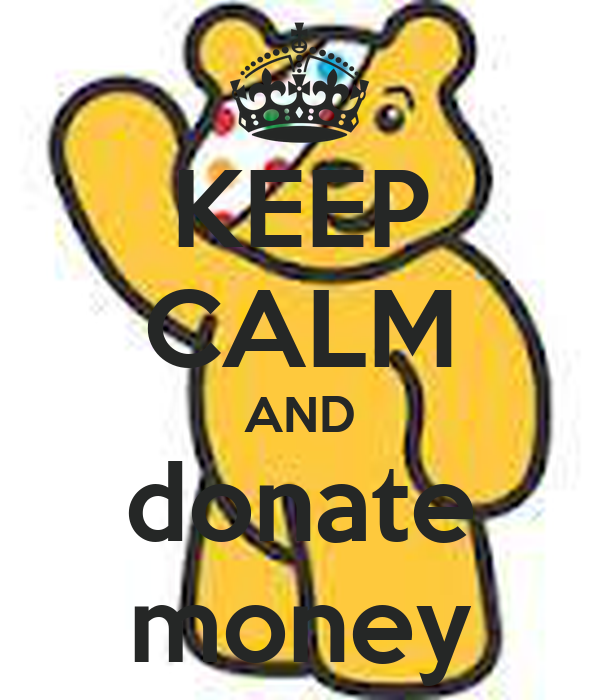 KEEP CALM AND donate money