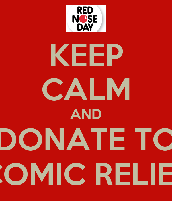 KEEP CALM AND DONATE TO COMIC RELIEF