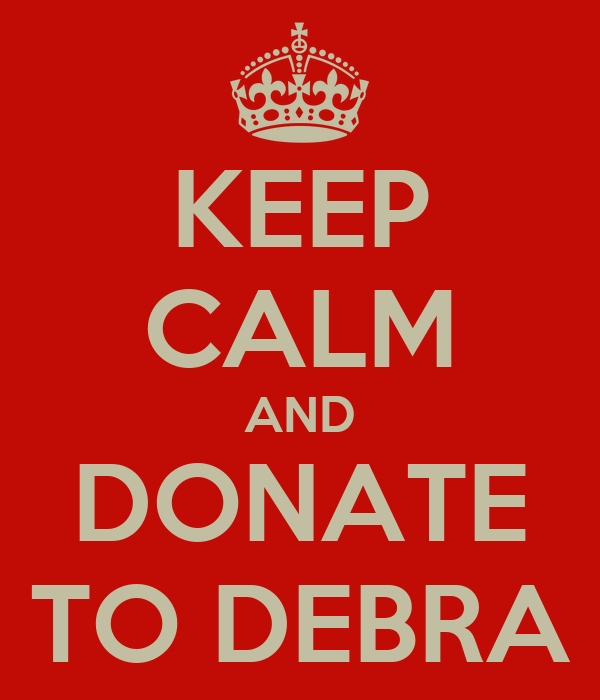KEEP CALM AND DONATE TO DEBRA