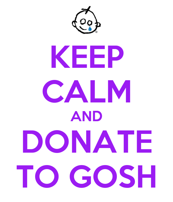KEEP CALM AND DONATE TO GOSH