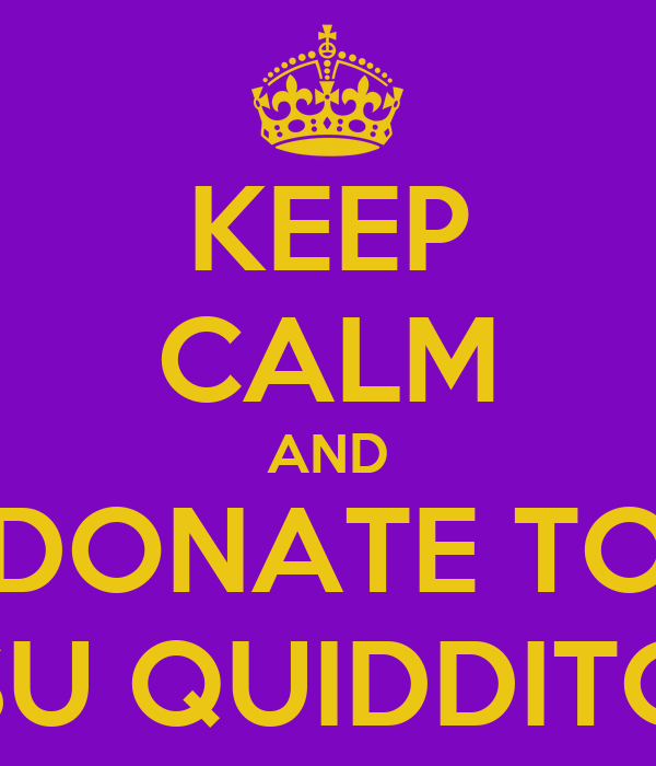 KEEP CALM AND DONATE TO LSU QUIDDITCH