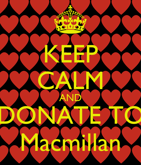 KEEP CALM AND DONATE TO Macmillan