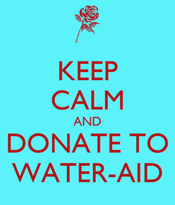 KEEP CALM AND DONATE TO WATER-AID