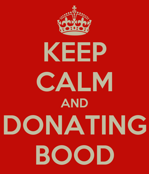 KEEP CALM AND DONATING BOOD