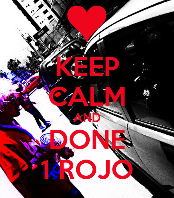 KEEP CALM AND DONE 1 ROJO