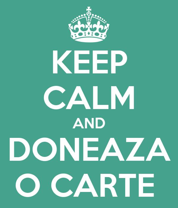 KEEP CALM AND DONEAZA O CARTE