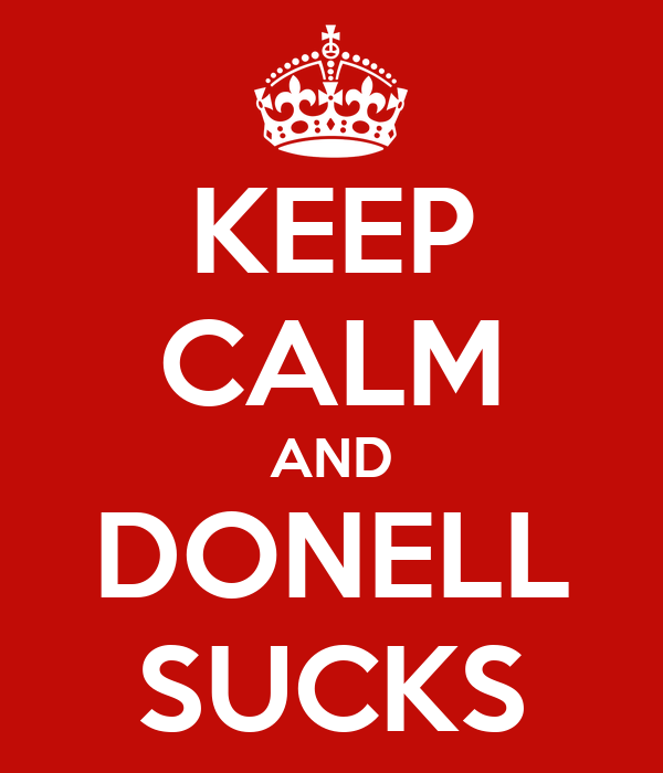 KEEP CALM AND DONELL SUCKS