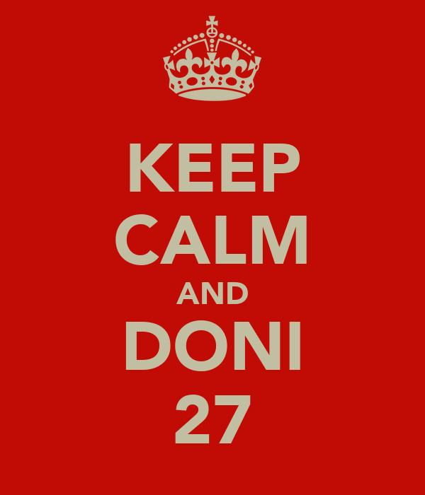 KEEP CALM AND DONI 27