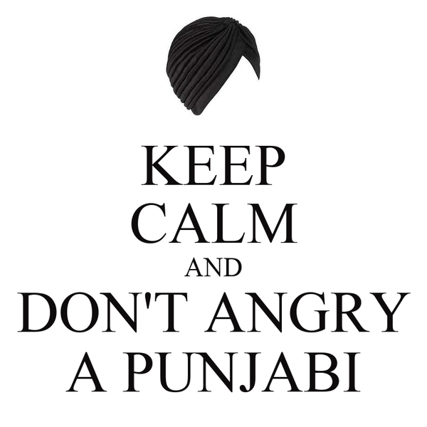 KEEP CALM AND DON'T ANGRY A PUNJABI