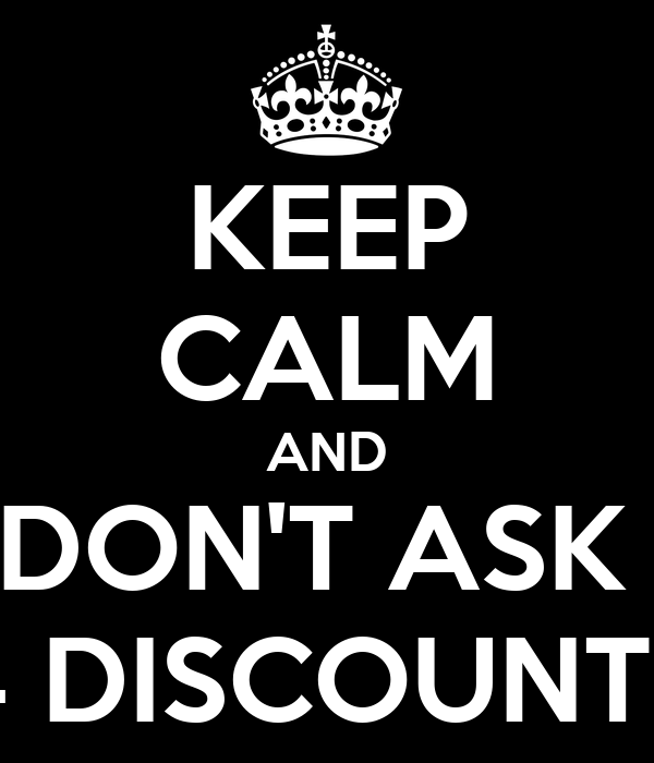 KEEP CALM AND DON'T ASK  4 DISCOUNTS