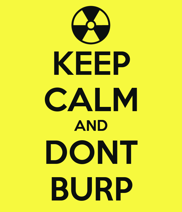 KEEP CALM AND DONT BURP