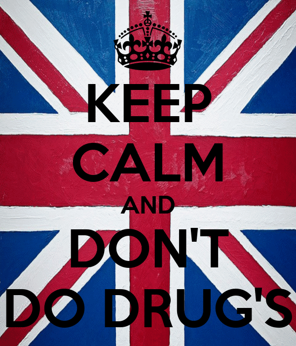KEEP CALM AND DON'T DO DRUG'S