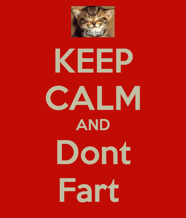 KEEP CALM AND Dont Fart