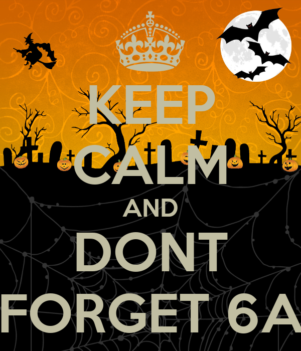 KEEP CALM AND DONT FORGET 6A