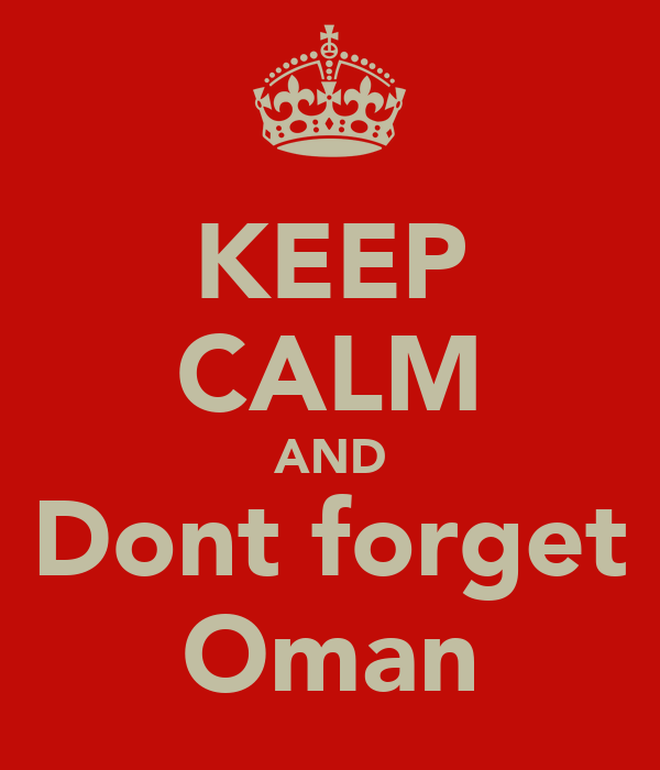 KEEP CALM AND Dont forget Oman