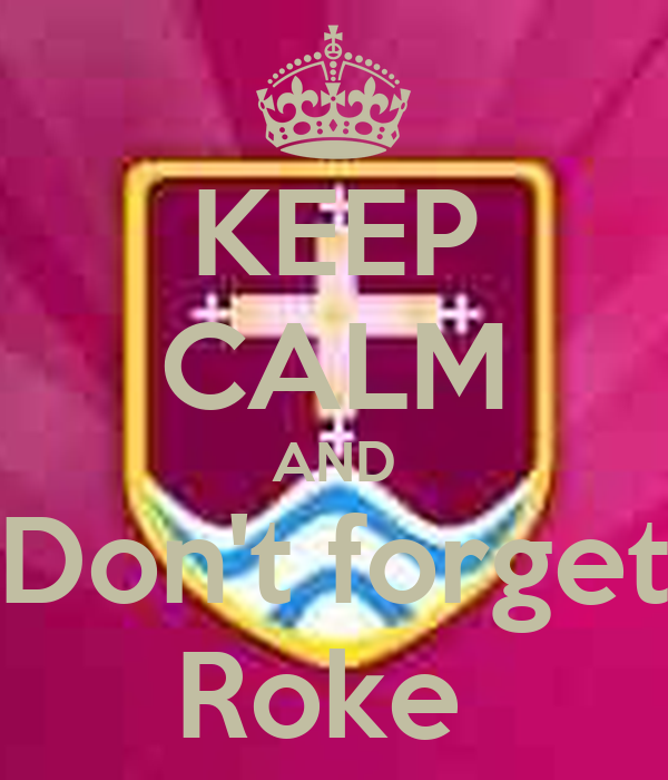 KEEP CALM AND Don't forget Roke