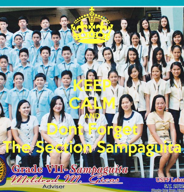 KEEP CALM AND Dont Forget The Section Sampaguita