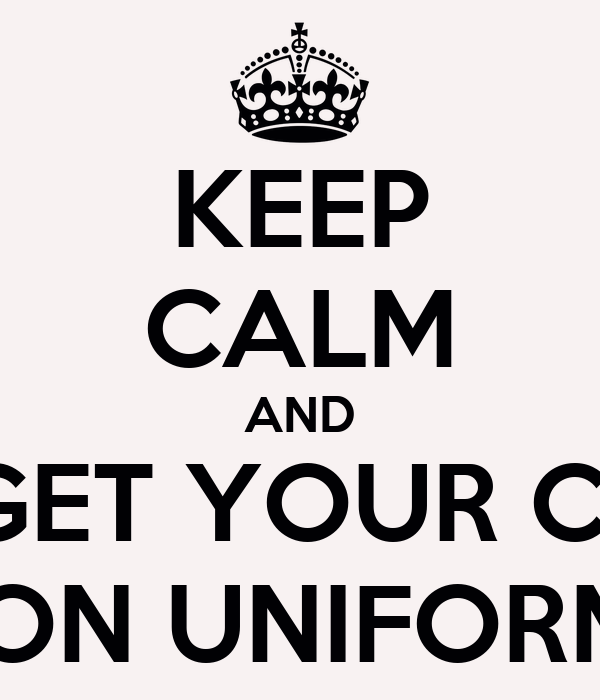 KEEP CALM AND DONT FORGET YOUR CHOCOLATE FOR NON UNIFORM DAY!