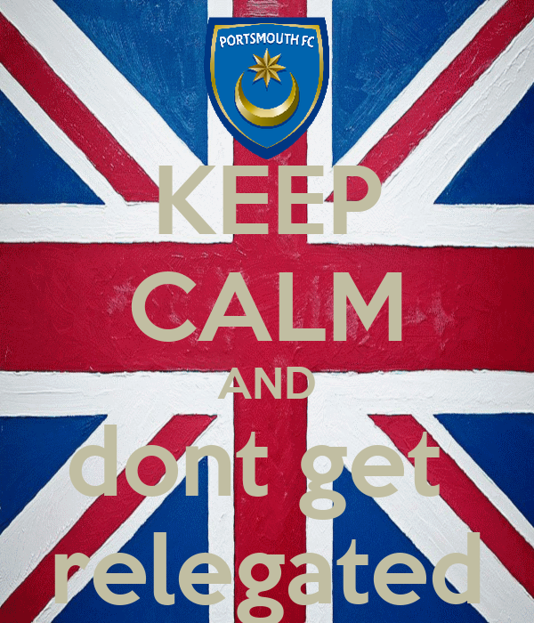 KEEP CALM AND dont get  relegated