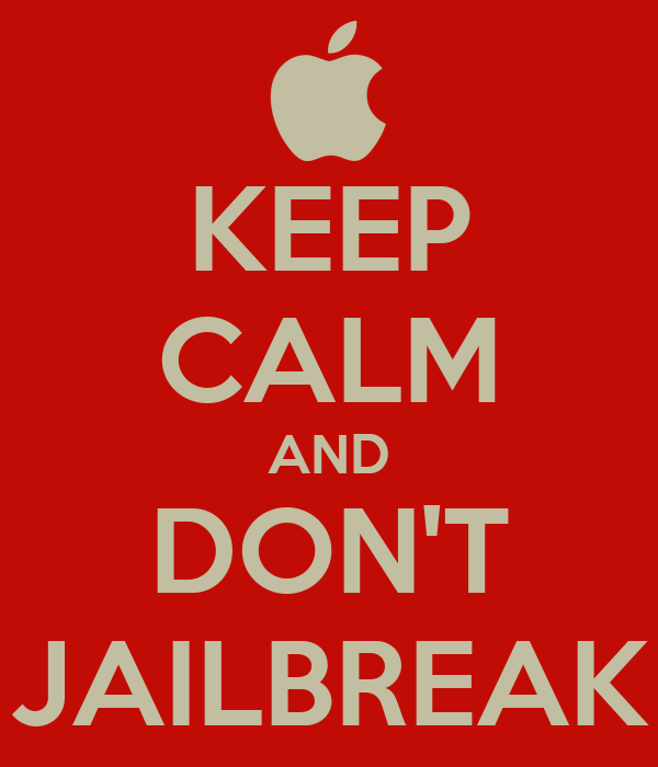 KEEP CALM AND DON'T JAILBREAK