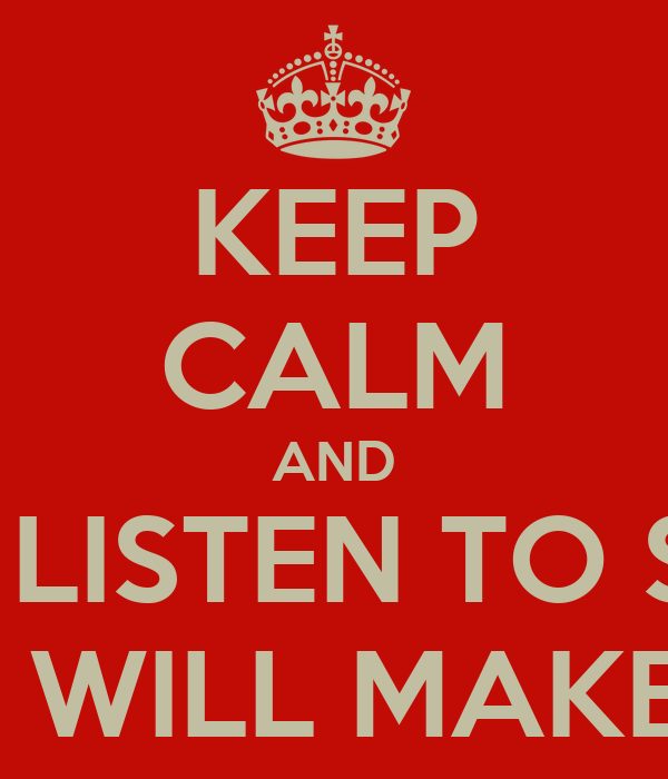 KEEP CALM AND DONT LISTEN TO SCARP THAT GIRL WILL MAKE YOU RUN