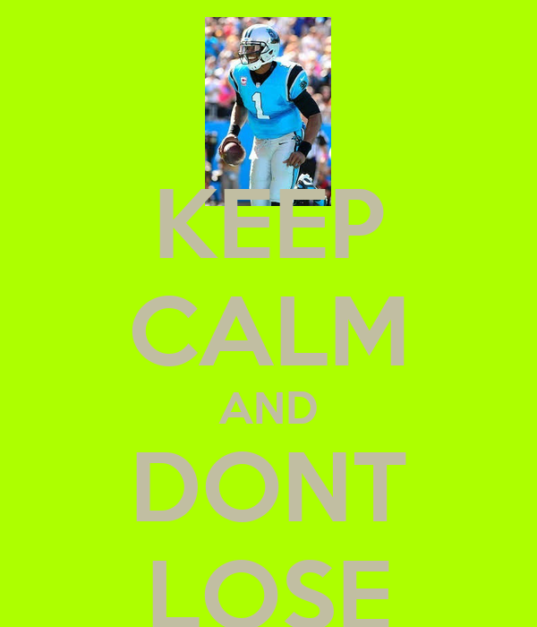 KEEP CALM AND DONT LOSE