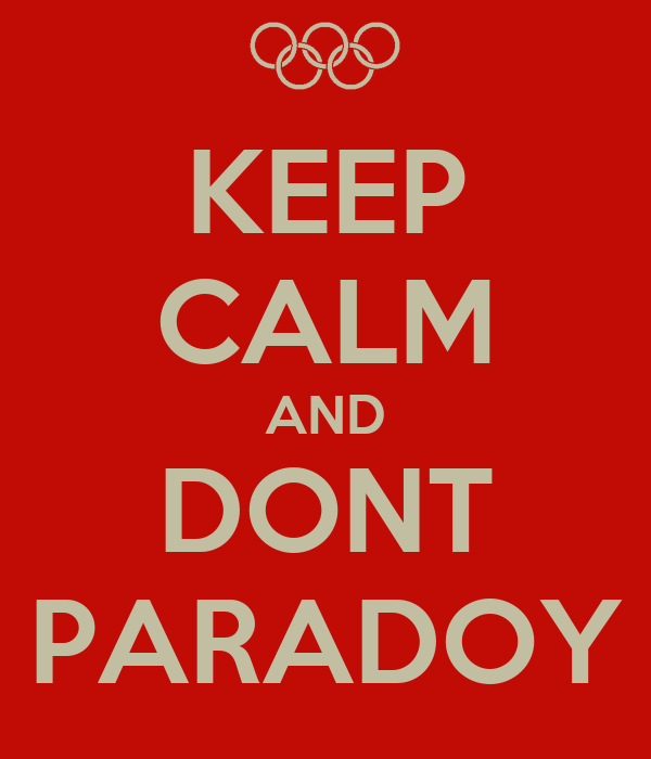 KEEP CALM AND DONT PARADOY