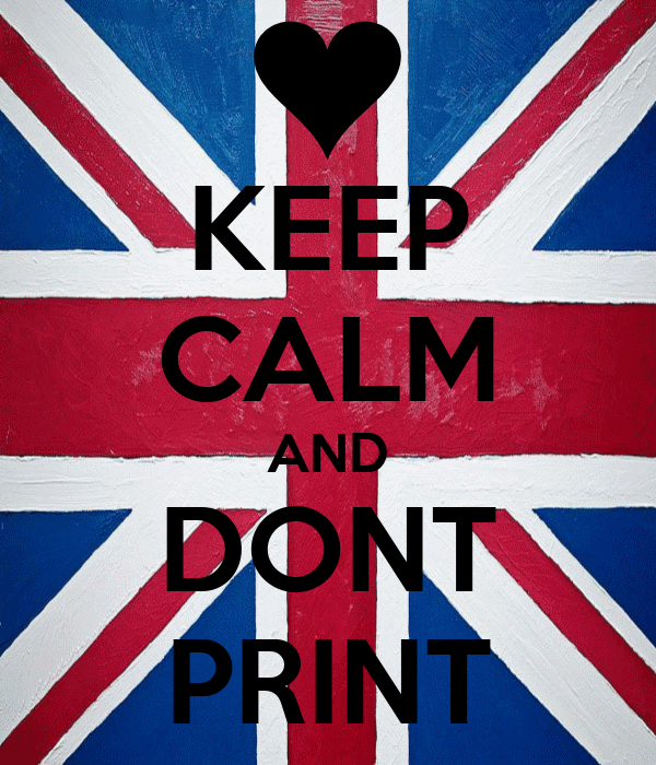 KEEP CALM AND DONT PRINT