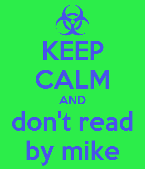 KEEP CALM AND don't read by mike