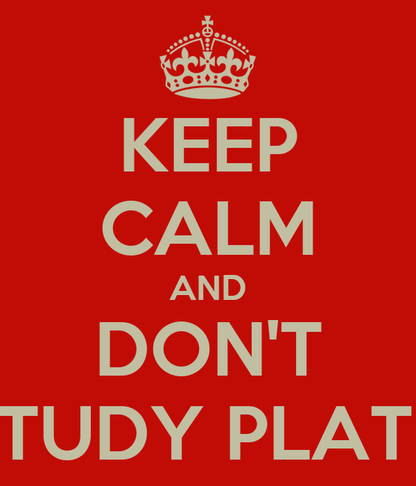 KEEP CALM AND DON'T STUDY PLATH