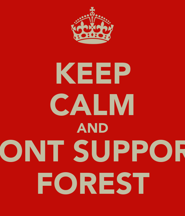KEEP CALM AND DONT SUPPORT FOREST