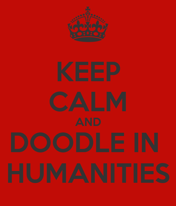 KEEP CALM AND DOODLE IN  HUMANITIES