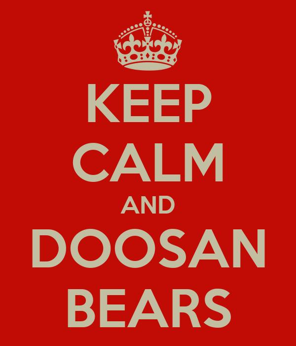 KEEP CALM AND DOOSAN BEARS