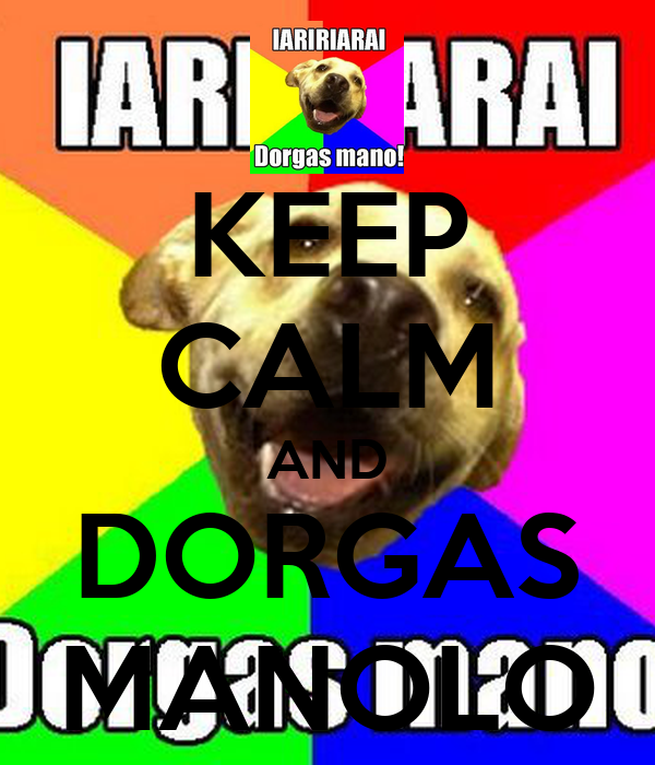 KEEP CALM AND DORGAS MANOLO