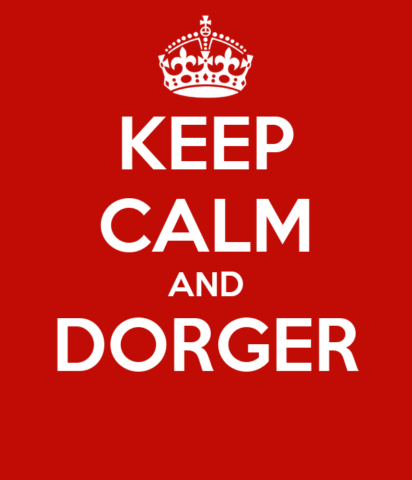 KEEP CALM AND DORGER