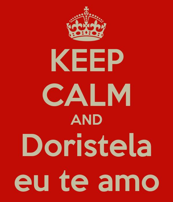 KEEP CALM AND Doristela eu te amo