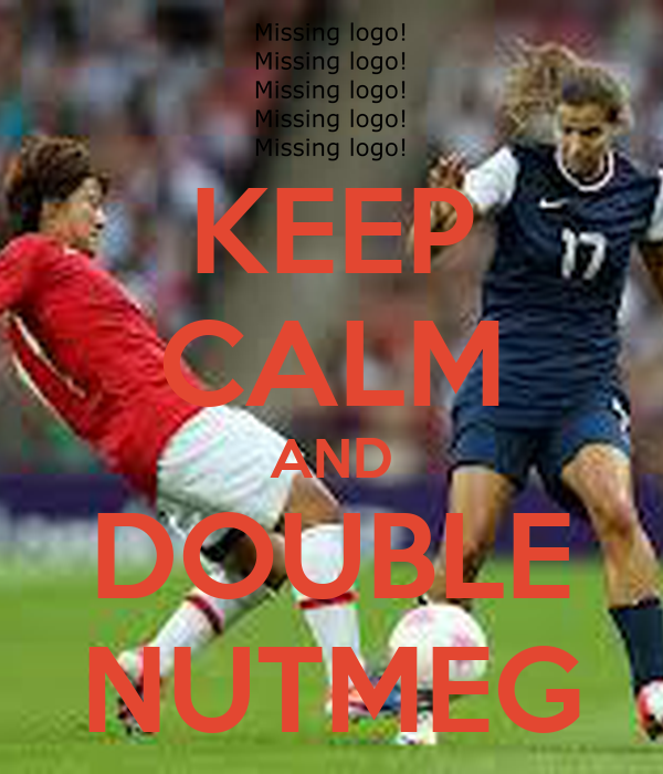 KEEP CALM AND DOUBLE NUTMEG