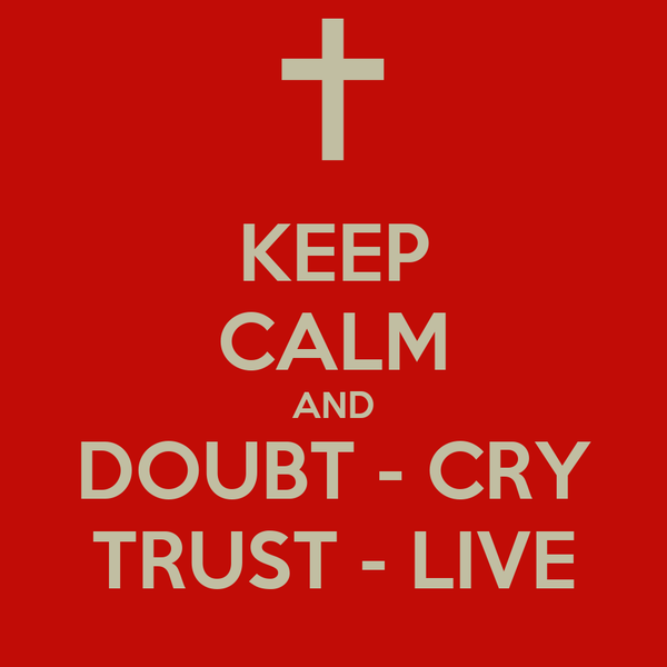 KEEP CALM AND DOUBT - CRY TRUST - LIVE