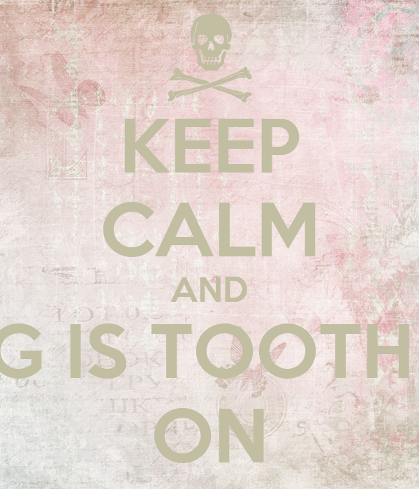KEEP CALM AND DOUG IS TOOTH LESS ON