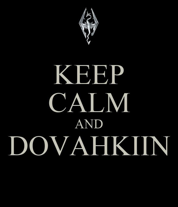 KEEP CALM AND DOVAHKIIN
