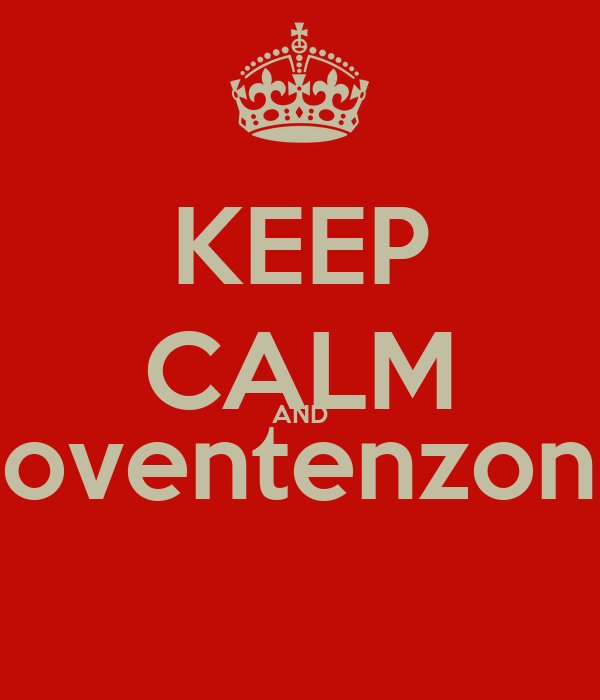 KEEP CALM AND doventenzone