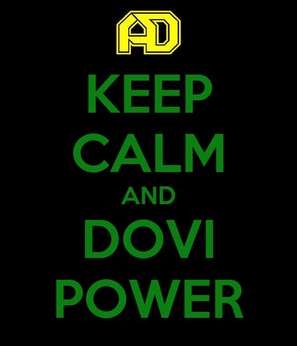 KEEP CALM AND DOVI POWER