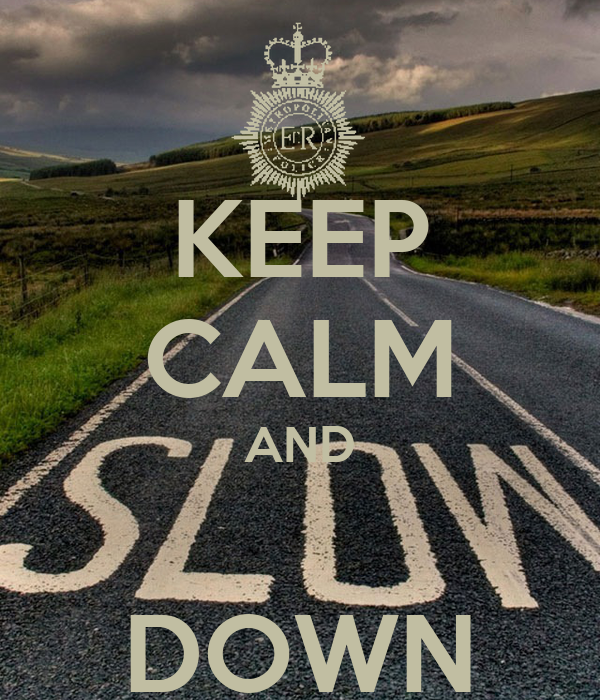 KEEP CALM AND  DOWN