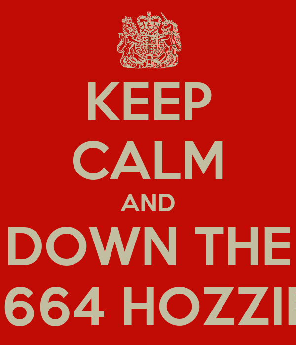 KEEP CALM AND DOWN THE 1664 HOZZIE