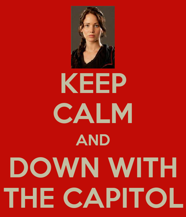 KEEP CALM AND DOWN WITH THE CAPITOL