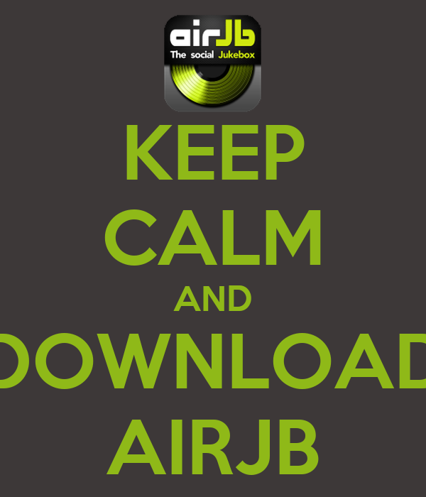 KEEP CALM AND DOWNLOAD AIRJB