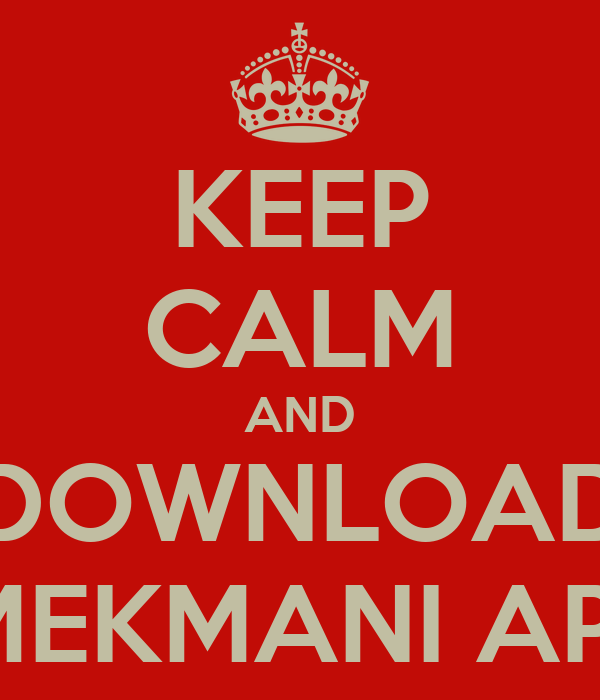 KEEP CALM AND DOWNLOAD AMEKMANI APPS